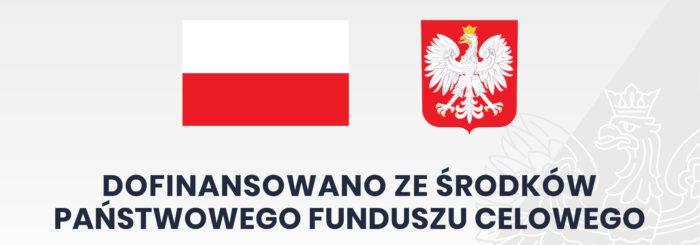 Biało-czerwona flaga oraz orzeł - godło Polski. Pod spodem napis Dofinansowane ze środków Państwowego Funduszu Celowego