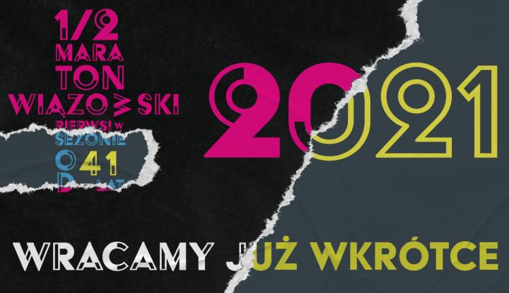 Logo 40 Półmaratonu Wiązowskiego przedarte. Dołożone 21 do daty 2020