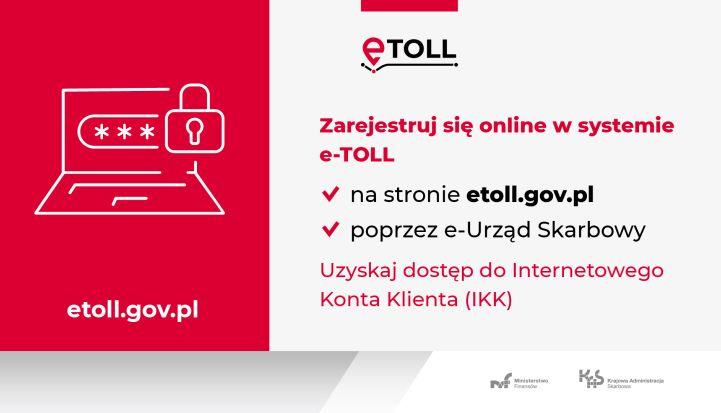 Użytkownicy mogą korzystać z usług systemu e-TOLL z poziomu indywidualnego Internetowego Konta Klienta