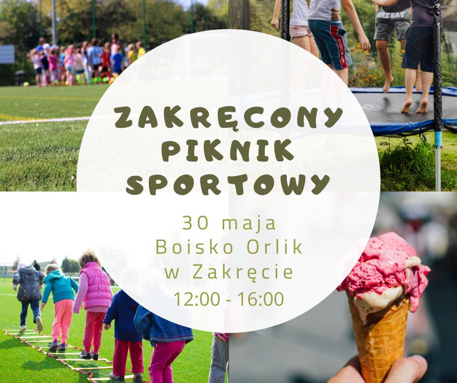 Plakat Zakręconego Pikniku Sportowego w Zakręcie w niedzielę 30 maja