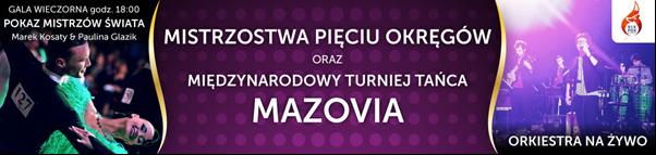 Zaproszenie na Mistrzostwa Pięciu Okręgów oraz Międzynarodowy Turniej Tańca Mazovia w weekend 19-20 czerwca