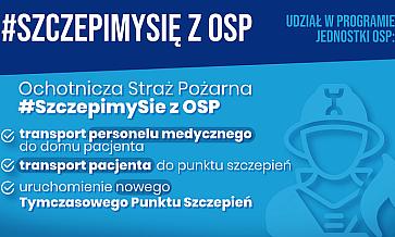 ajbardziej aktywne jednostki OSP biorące udział w programie #SzczepimySię mogą wygrać atrakcyjne nagrody finansowe - w całej Polsce zostanie wyłonionych nawet 300 laureatów.