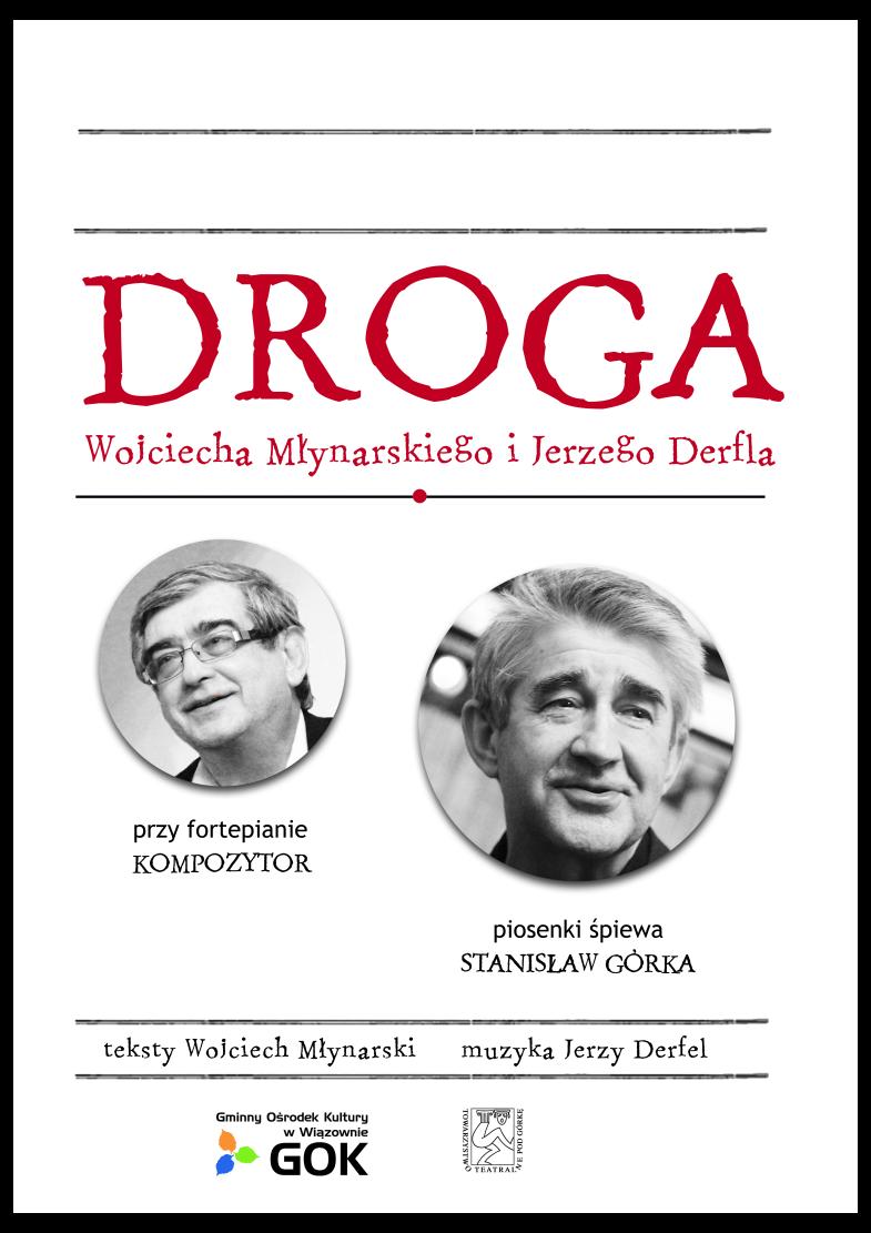 """Plakat koncertu pt. """"Droga""""w Gminnym Parku Centrum w Wiązownie, który odbędzie się 8 sierpnia o godz.16.00"""