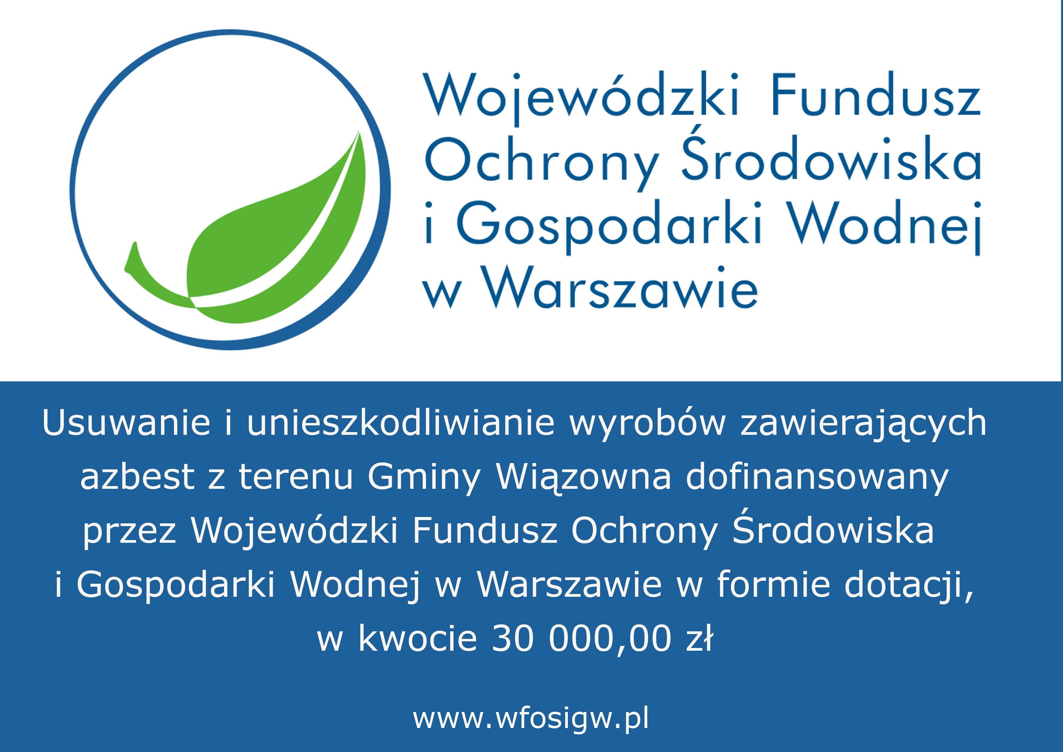 Tablica z logiem Wojewódzkiego Funduszu Ochrony Środowiska i Gospodarki Wodnej w Warszawie informująca o dotacji dla gminy Wiązowna